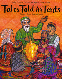 Tales told in tents, stories from Central Asia, Sally Pomme Clayton Sophie Herxheimer, storyteller for schools