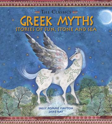 greek myths stories of sun stone and sea sally pomme clayton and jane ray 2014-edition